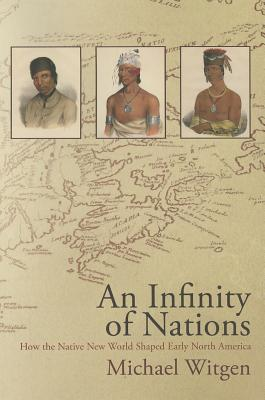 An Infinity of Nations By Witgen, Michael